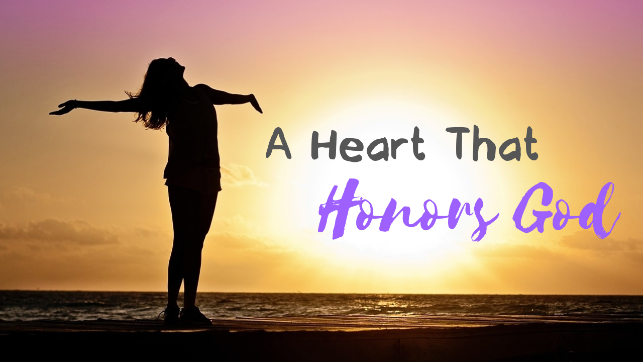 A Heart That Honors God1