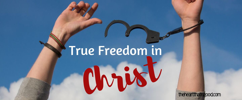 true freedom in Christ